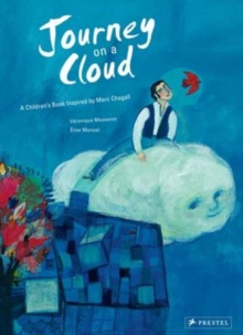 Journey on a Cloud: a Children's Book Inspired by Marc Chagall, Hardback Book