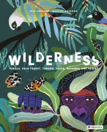 Wilderness: Jungle, Rain Forest, Tundra, Taiga, Savanna and Desert, Hardback Book