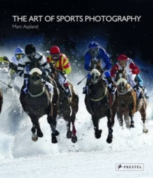 The Art of Sports Photography, Hardback Book