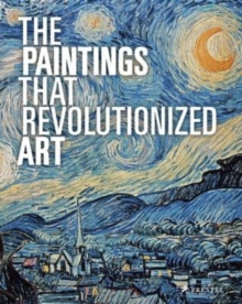 The Paintings That Revolutionized Art, Paperback Book