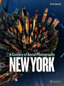New York : A Century of Aerial Photography, Hardback Book