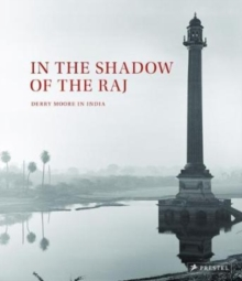 In the Shadow of the Raj : Derry Moore in India, Hardback Book