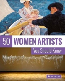 50 Women Artists You Should Know, Paperback / softback Book
