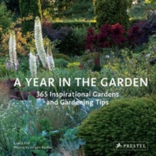 Year in the Garden : 365 Inspirational Gardens and Gardening Tips, Hardback Book