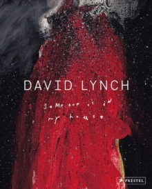 David Lynch: Someone Is in My House, Hardback Book