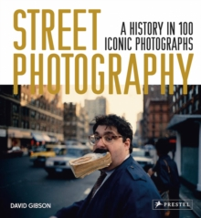 Street Photography: A History in 100 Iconic Photographs, Hardback Book