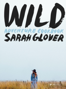 Wild : Adventure Cookbook, Hardback Book