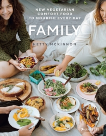 Family: New Vegetarian Comfort Food to Nourish Every Day, Hardback Book