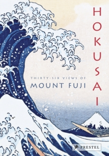 Hokusai: Thirty-Six Views of Mount Fuji, Hardback Book