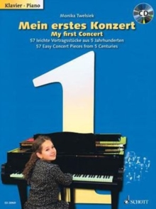 Mein Erstes Konzert / My First Concert : 57 Leichte Vortragsstucke Aus 5 Jahrhunderten / 57 Easy Concert Pieces from 5 Centuries - Klavier / Piano, Mixed media product Book