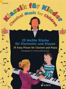 Classical Music for Children : 25 Easy Pieces for Clarinet and Piano, Paperback / softback Book
