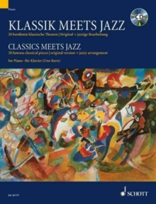Klassik Meets Jazz Fur Klavier/ Classics Meets Jazz for Piano : 20 Beruhmte Klassische Themen/ Original + Jazzige Bearbeitung/ 20 Famous Classical Pieces/ Original Version + Jazzy Arrangement, Mixed media product Book