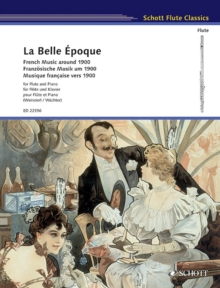 La Belle Epoque : French Music Around 1900: Flute and Piano, Paperback / softback Book