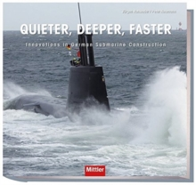 Quieter, Deeper, Faster : Innovations in German Submarine Construction, Hardback Book