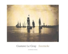 Gustave le Gray : Seascapes, Hardback Book