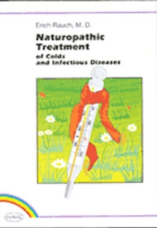 Naturopathic Treatment : of Colds and Infectious Diseases, Paperback / softback Book