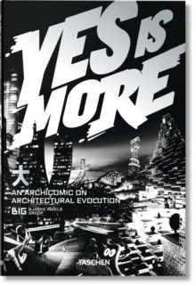 Yes is More. An Archicomic on Architectural Evolution, Paperback / softback Book