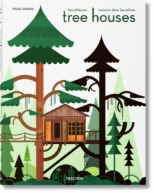 Tree Houses. Fairy Tale Castles in the Air, Hardback Book