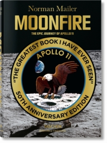 Moonfire. The Epic Journey of Apollo 11, Hardback Book