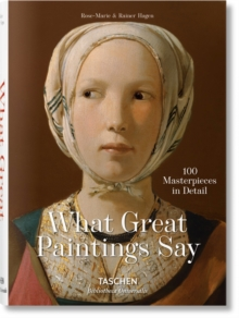 What Paintings Say : 100 Masterpieces in Detail, Hardback Book
