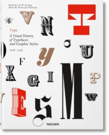 Type. A Visual History of Typefaces & Graphic Styles, Hardback Book