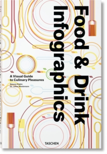 Food & Drink Infographics. A Visual Guide to Culinary Pleasures, Hardback Book