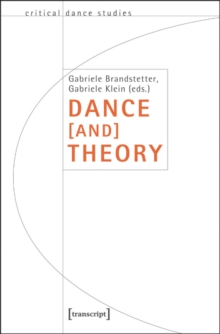 Dance [and] Theory, Paperback / softback Book