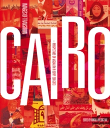 Cairo -- Images of Transition : Perspectives on Visuality in Egypt 2011-2013, Paperback / softback Book