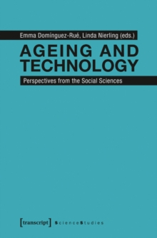 Ageing and Technology : Perspectives from the Social Sciences, Paperback / softback Book