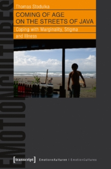 Coming of Age on the Streets of Java : Coping with Marginality, Stigma and Illness, Paperback / softback Book
