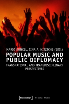 Popular Music and Public Diplomacy : Transnational and Transdisciplinary Perspectives, Paperback / softback Book