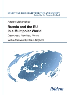 Russia and the EU in a Multipolar World : Discourses, Identities, Norms, Paperback / softback Book