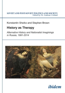 History as Therapy : Alternative History and Nationalist Imaginings in Russia, Paperback / softback Book