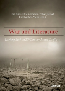 War and Literature : Looking Back on 20th Century Armed Conflicts, Paperback / softback Book
