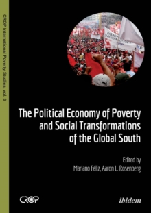 The Political Economy of Poverty and Social Transformations of the Global South, Paperback / softback Book