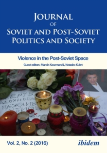 Journal of Soviet and Post-Soviet Politics and S - 2016/2: Violence in the Post-Soviet Space, Paperback Book