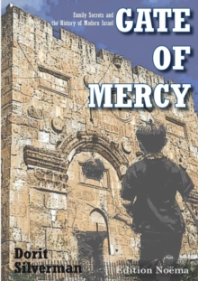 Gate of Mercy : Family Secrets and the History of Modern Israel, Paperback / softback Book