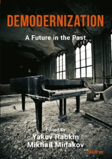 Demodernization : A Future in the Past, Paperback / softback Book