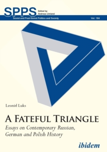 A Fateful Triangle : Essays on Contemporary Russian, German and Polish History, Paperback / softback Book