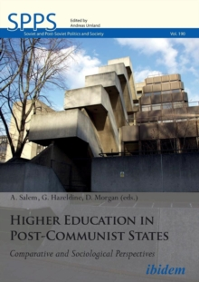 Higher Education in Post-Communist States : Comparative and Sociological Perspectives, Paperback / softback Book