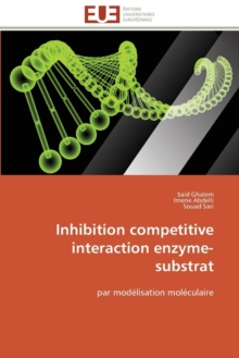 Inhibition Competitive Interaction Enzyme-Substrat, Paperback / softback Book