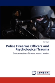 Police Firearms Officers and Psychological Trauma, Paperback / softback Book