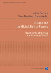 Europe and the Global Shift of Powers : How Can the EU Survive in a Disordered World?, Hardback Book