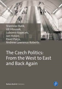 Czech Politics: From the West to East and Back Again, Paperback Book