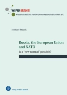 "Russia, the European Union and NATO : Is a ""new normal"" possible?, Paperback / softback Book"