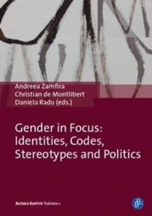 Gender in Focus : Identities, Codes, Stereotypes and Politics, Hardback Book