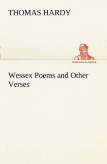 Wessex Poems and Other Verses, Paperback / softback Book