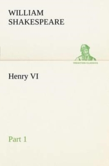 Henry VI Part 1, Paperback / softback Book