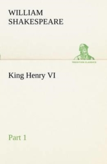 King Henry VI, Part 1, Paperback / softback Book