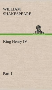 King Henry IV Part 1, Hardback Book